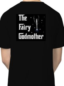 The Fairy Godmother Classic T-Shirt