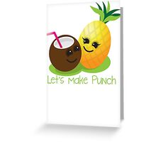 Let's Make punch! coconut and pineapple tropical fun! Greeting Card