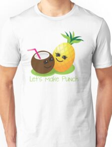 Let's Make punch! coconut and pineapple tropical fun! Unisex T-Shirt