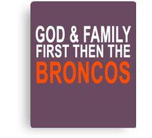 God Family & The Broncos Canvas Print