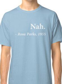 Nah. Rosa Park Classic T-Shirt