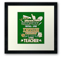 Irish Teacher Framed Print