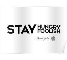 stay hungry, stay foolish - steve jobs / ver.2 Poster