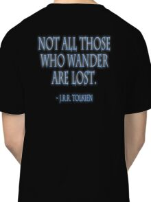 J.R.R. Tolkien, 'Not all those who wander are lost.'  on BLACK Classic T-Shirt