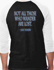 J.R.R. Tolkien, 'Not all those who wander are lost.'  on BLACK Men's Baseball ¾ T-Shirt