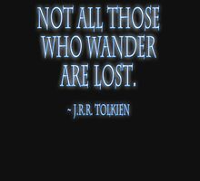 J.R.R. Tolkien, 'Not all those who wander are lost.'  on BLACK Unisex T-Shirt