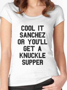 Cool It Sanchez Or You'll Get A Knuckle Supper Women's Fitted Scoop T-Shirt