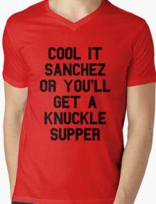 Cool It Sanchez Or You'll Get A Knuckle Supper Mens V-Neck T-Shirt