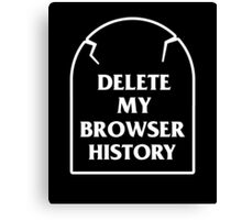 Delete My Browser History Canvas Print