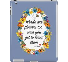 Weeds are flowers too... iPad Case/Skin
