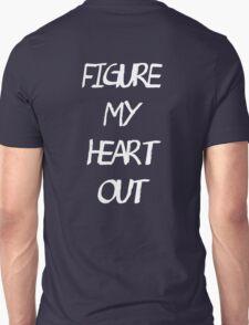 Heart out. Unisex T-Shirt