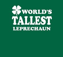 World's Tallest Leprechaun Unisex T-Shirt