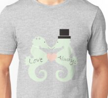 Seahorse Wedding Couple Love Always Unisex T-Shirt
