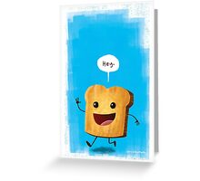 Hey, Toast! Greeting Card