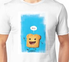 Hey, Toast! Unisex T-Shirt