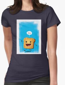 Hey, Toast! Womens Fitted T-Shirt