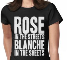 ROSE IN THE STREETS BLANCHE IN THE SHEETS GOLDEN GIRLS Womens Fitted T-Shirt