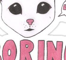 Life Was Boring So I Became a Cat Sticker