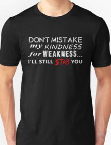 Kindness for Weakness Unisex T-Shirt
