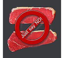 Just say NO! Photographic Print
