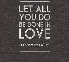 1 Corinthians 16:14 Bible Quote Print Unisex T-Shirt