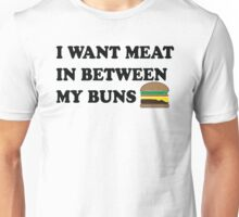 Meat in my Buns Unisex T-Shirt