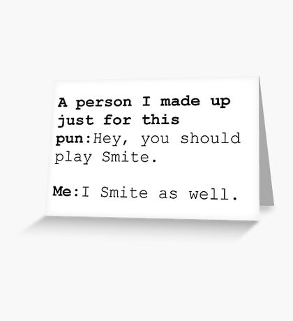 Smite As well Greeting Card