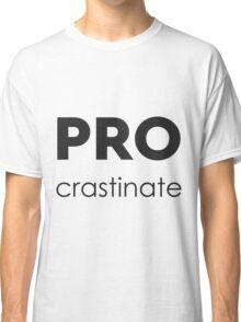 PROcrastinate Black on White Classic T-Shirt