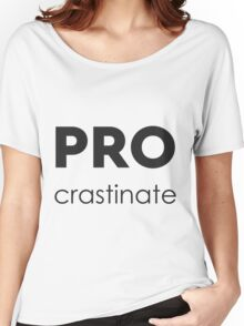 PROcrastinate Black on White Women's Relaxed Fit T-Shirt