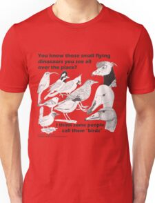Those small flying dinosaurs Unisex T-Shirt