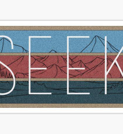 """SEEK"" Sticker  Sticker"