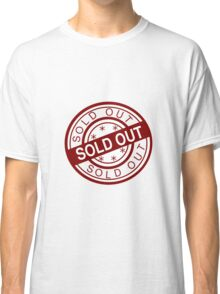 Sold Out Classic T-Shirt