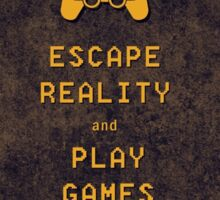 Escape Reality And Play Video Games Sticker