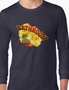 BATHROOM!!! Long Sleeve T-Shirt