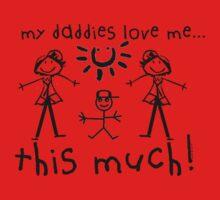 My Daddies Love Me...This Much! (Boy) Kids Tee