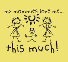 My Mommies Love Me...This Much! (Boy) Kids Tee