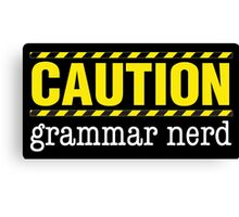CAUTION: Grammar Nerd Canvas Print