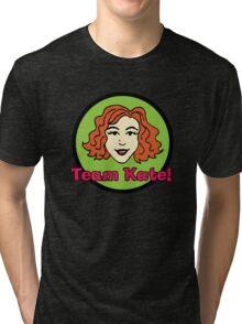 Team Kate! Tri-blend T-Shirt