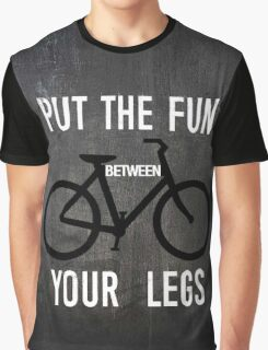 Put the Fun Between Your Legs Graphic T-Shirt