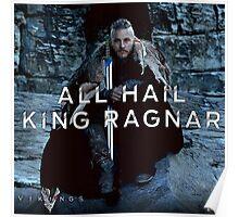 all hail king ragnar Poster