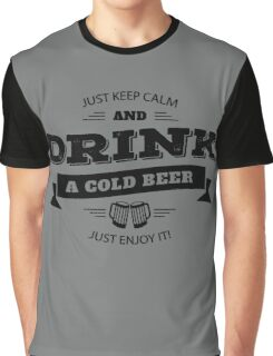 KEEP CALM AND DRINK A COLD BEER Graphic T-Shirt