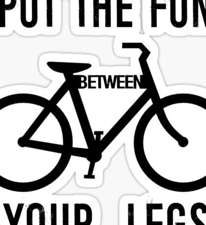 Put the Fun Between Your Legs Sticker