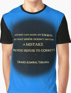 An Error Doesn't Become a Mistake Until you Refuse to Correct it Graphic T-Shirt