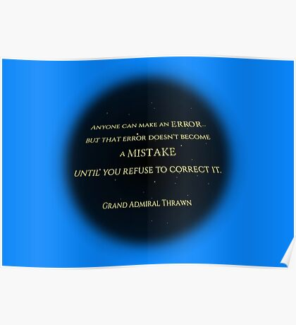 An Error Doesn't Become a Mistake Until you Refuse to Correct it Poster