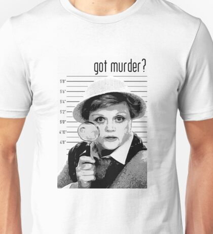 Got Murder? Unisex T-Shirt