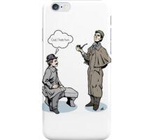 Victorian Sherlock and Watson - God, I hate him. iPhone Case/Skin