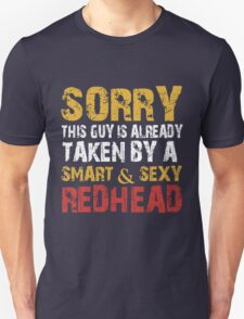 Sorry this guy is already taken by a smart and sexy redhead T-Shirt