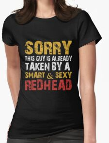 Sorry this guy is already taken by a smart and sexy redhead Womens Fitted T-Shirt