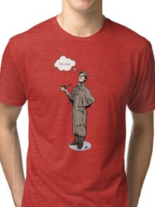 Victorian Sherlock - Not a clue.  Tri-blend T-Shirt