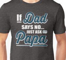 Just Ask Papa Unisex T-Shirt